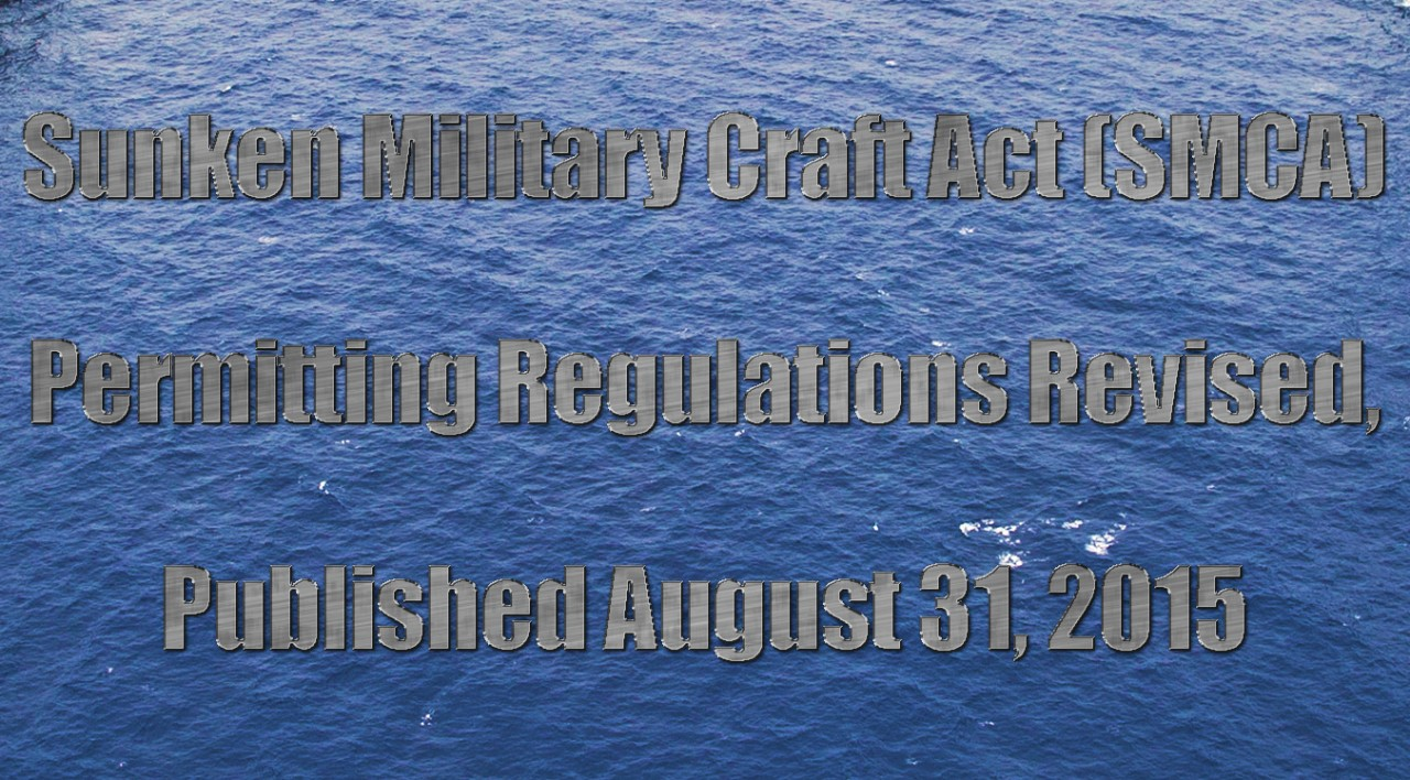 Sunken Military Craft Act (SMCA) regulations establish a permitting process for those interested in pursuing intrusive activities on DON sunken and terrestrial military craft for archaeological, historical, or educational purposes.