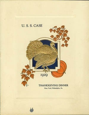 Cover - Thanksgiving Dinner Menu, U.S.S. Case, Navy Yard, Philadelphia, Pa., 1929.