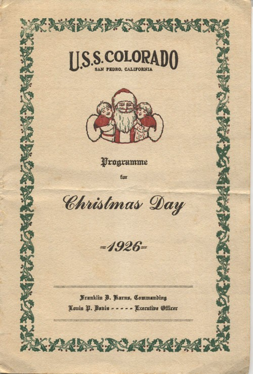 U.S.S. Colorado, San Pedro, California: Programme for Christmas Day 1926, Franklin D. Karns, Commanding, Louis P. Davis, Executive Officer.