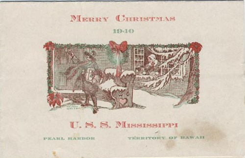 Merry Christmas 1940, U.S.S. Mississippi, Pearl Harbor, Territory of Hawaii.