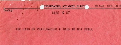 "Rear Admiral Carlton B. Jones, ""Flimsie"" Message: AIR RAID ON PEARL HARBOR X THIS IS NOT DRILL"