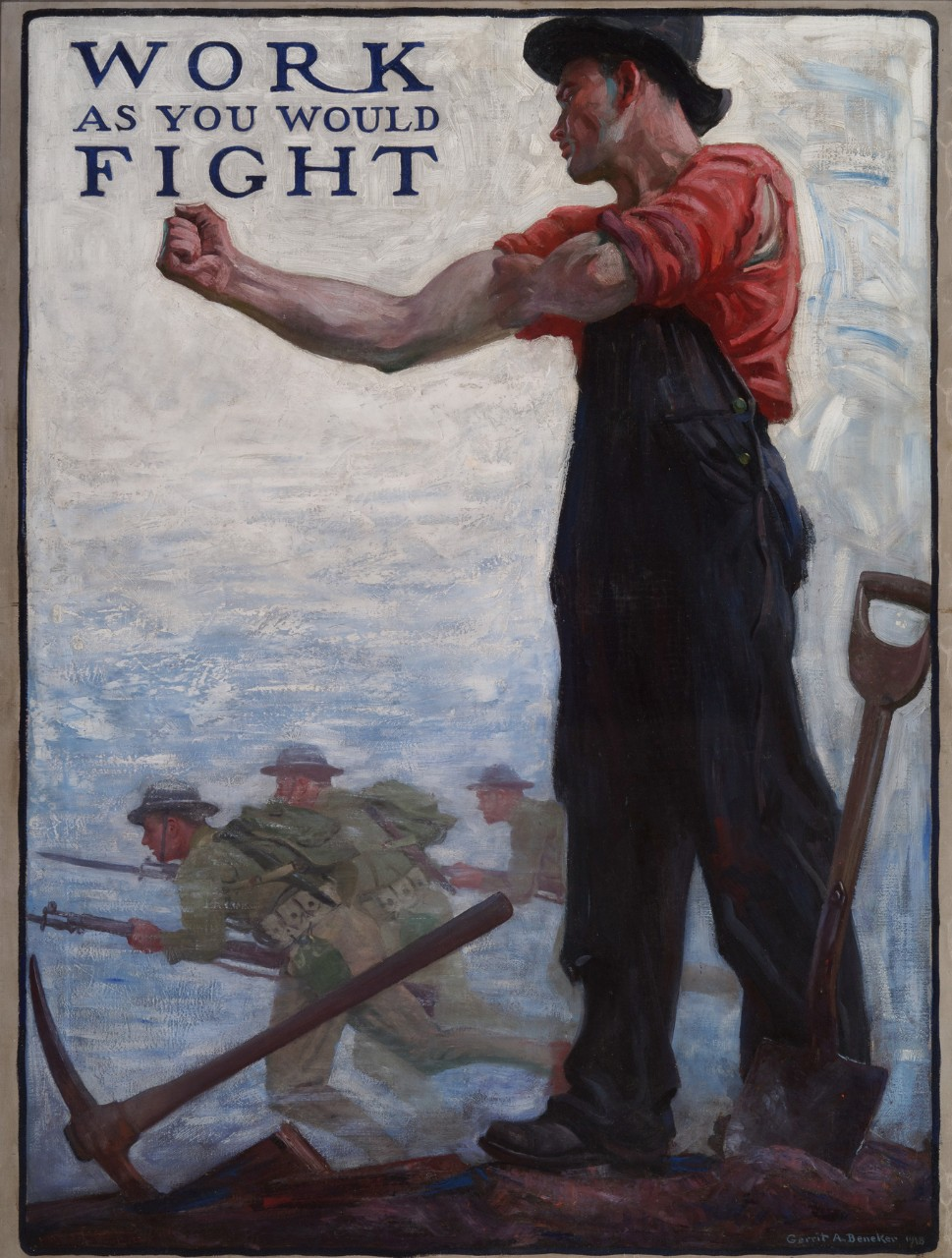 "A workman flexes his arm while in the background soldiers charge forward. In the upper left it says ""Work as You Would Fight"""