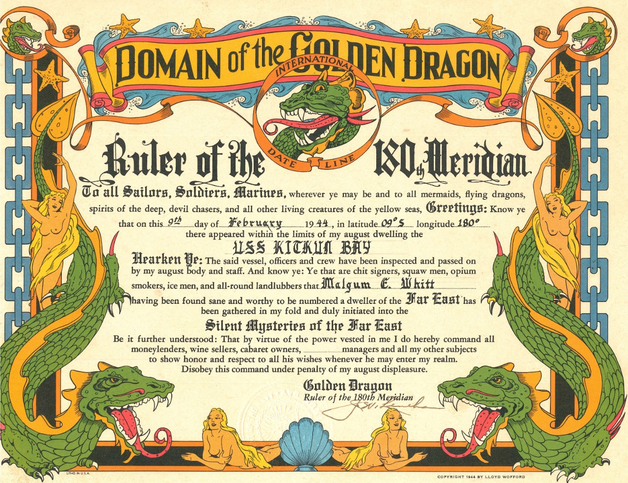 This colorful certificate marks C. Phm. Whitt's entering the Domain of the Golden Dragon as the ship crosses the 180th meridian three days later, 9 February 1944. (Donated by his son, Cmdr. David M. Whitt, Ships History, Naval History and Heritage Command)