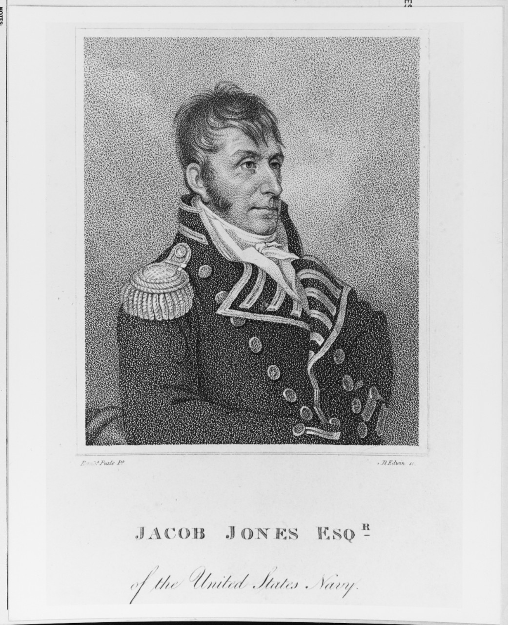 Engraving of Capt. Jacob Jones, USN, by D. Edwin, after the portrait by Rembrandt Peale. (Naval History and Heritage Command Photograph NH 63713)