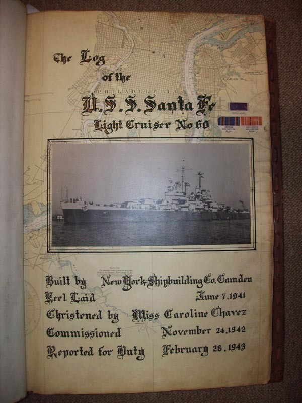 "Image of title page: ""The Log of the U.S.S. Santa Fe, Light Cruiser No. 60."" Begun in late 1944, the scrapbook contains photographs, clippings, maps, and other memorabilia compiled betewwn 1943 and 1945. Includes material added later from subsequent reunions to 1979. Photographs were taken by the official photographer A.N. Bullock."