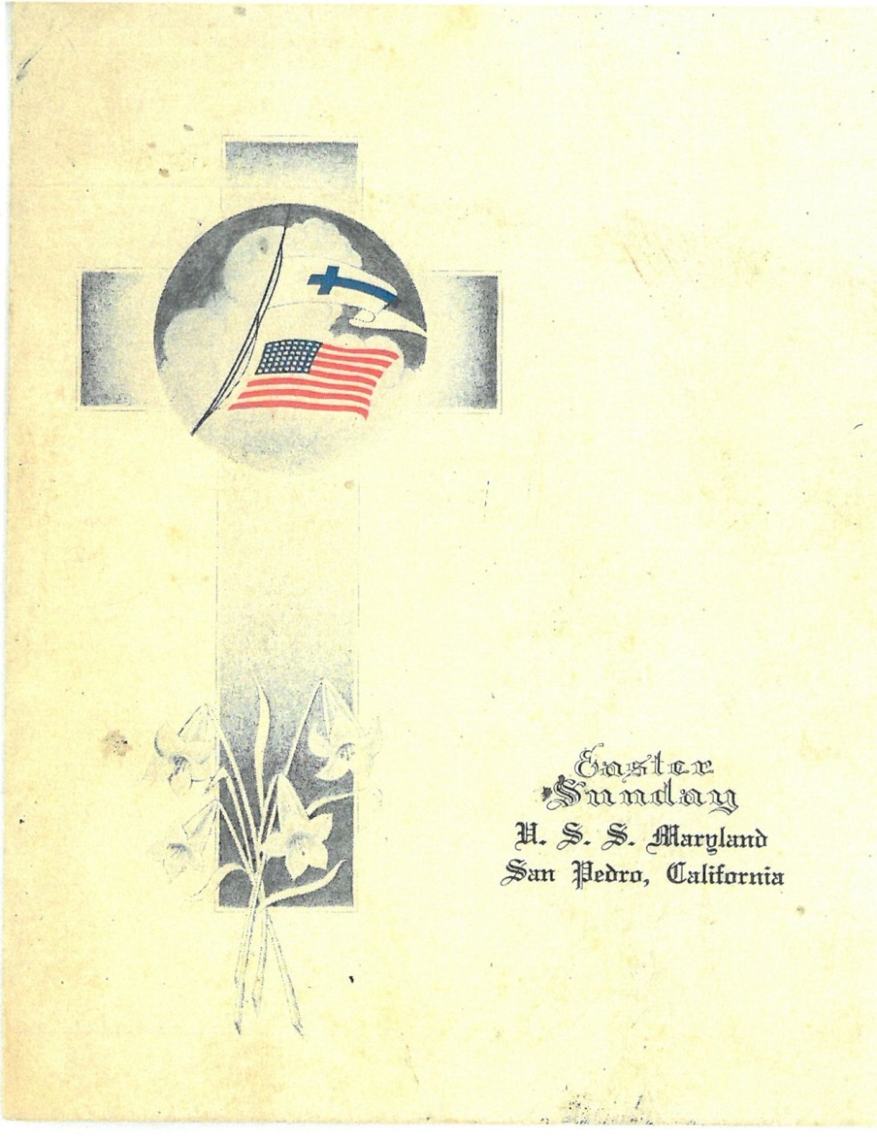 Picture of a cross with an American flag and Easter lilies with words: Easter Sunday, USS Maryland, San Pedro, Calfornia.