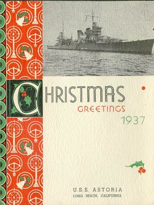 Cover - Christmas Greetings, U.S.S. Astoria, Long Beach, California, 1937.