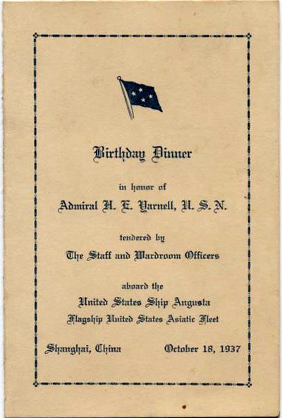 Birthday Dinner in honor of Admiral H.E. Yarnell, U.S.N. tendered by the Staff and Wardroom Officers aboard the United States Ship Augusta, Flagship United States Asiatic Fleet, Shanghai, China, October 18, 1937