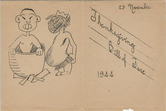 Left side: Drawing - Japanese figure in a stew pot with native tribesman in grass skirt standing beside the pot.  Right side: Thanksgiving Bill of Fare, 23 November 1944