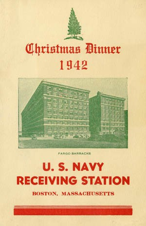 Cover - Christmas Dinner, U.S. Navy Receiving Station, Boston Massachusetts, 1942; photo caption: Fargo Barracks.