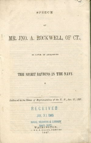 Jpeg image of title page of speech by Mr. Jno Rockwell  in favor of abolishing spirit rations in the Navy. The speech was delivered to the U.S. House of Representatives on 27 January 1847