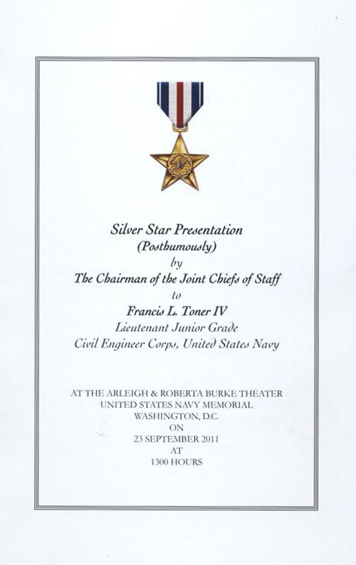 SILVER STAR PRESENTATION  (POSTHUMOUSLY)  TO  FRANCIS L. TONER IV  Lieutenant Junior Grade  Civil Engineer Corps, United States Navy