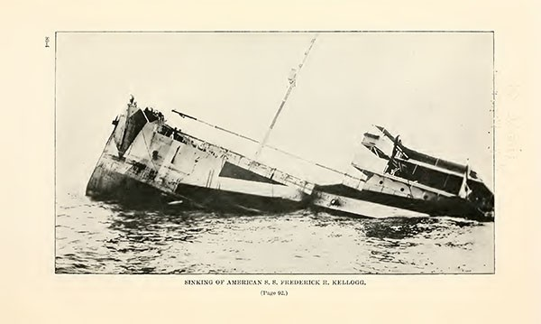SINKING OF AMERICAN S. S. FREDERICK R. KELLOGG.