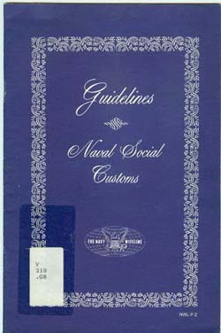 Cover: Guidelines: Naval Social Customs, Compiled By Newport Fleet Officer's Wives, Newport, Rhode Island, Republished by The Navy Wifeline Association,  Washington Navy Yard, Building 40, Washington, D.C. 20390