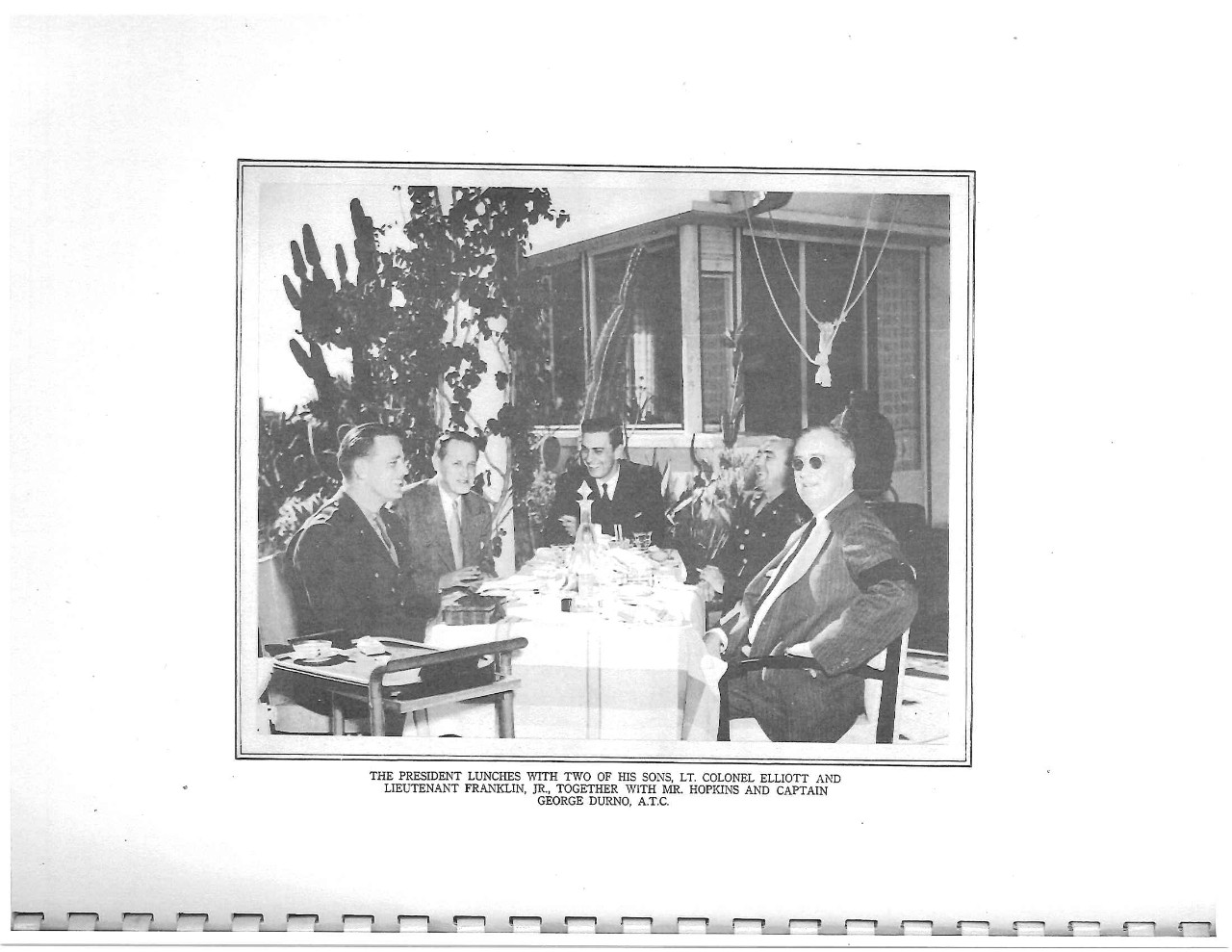 The President lunches with his sons and Lt. Colonel Elliott and Lt. Franklin Jr., together with Mr. Hopkins and Capt George Durno