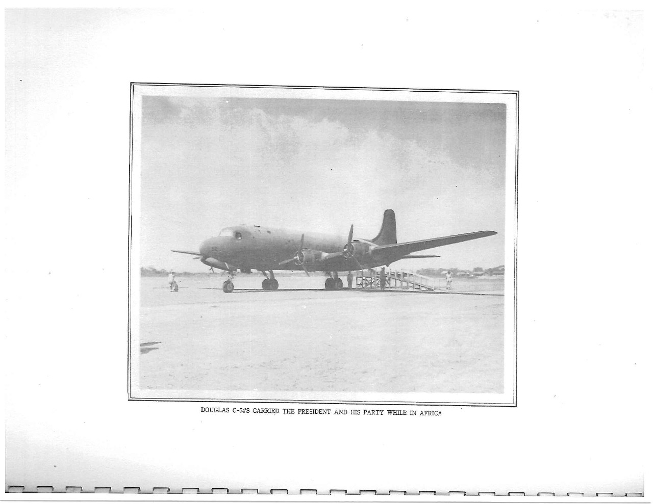 Douglas C-54's carried the President and his party while in Africa