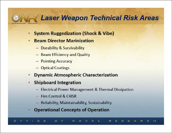 Slide: Laser Weapon Technical Risk Areas - System Ruggedization, Beam Director Marinization, Dynamic Atmospheric Characterization, Shipboard Integration and Operational Concepts of Operation.