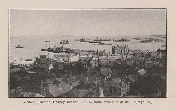 Kirkwall Harbor, Orkney Islands. US mine sweepers at sea. (Page 19.)