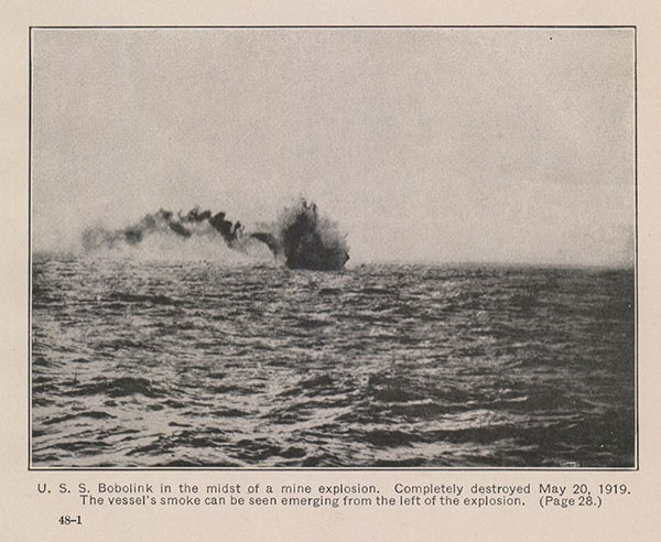 U. S. S. Bobolink in the midst of a mine explosion. Completely destroyed May 20, 1919. The vessel's smoke can be seen emerging from the left of the explosion. (Page 28.)