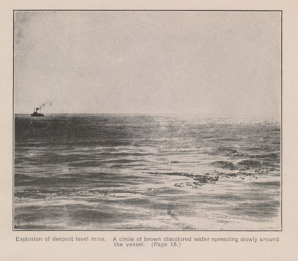 Explosion of deepest level mine. A circle of brown discolored water spreading slowly around the vessel. (Page 18.)