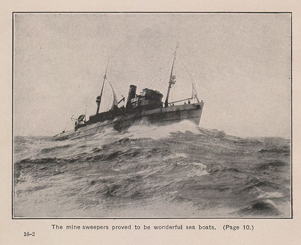 The minesweepers proved to be wonderful sea boats. (Page 10.)