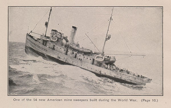 One of the 54 new American minesweepers built during the World War. (Page 10.)
