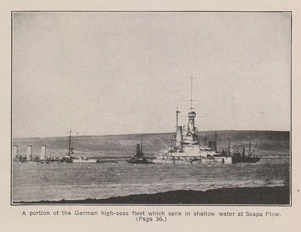 A portion of the German high-seas fleet which sank in shallow water at Scapa Flow. (Page 36.)