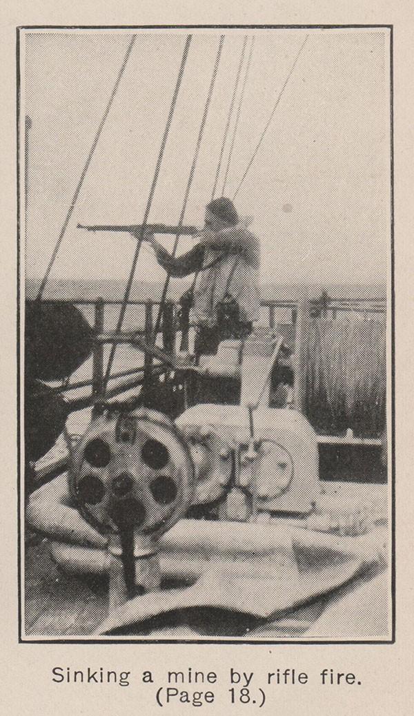 Sinking a mine by rifle fire. [Figure aiming a gun from a ship] (Page 18.)