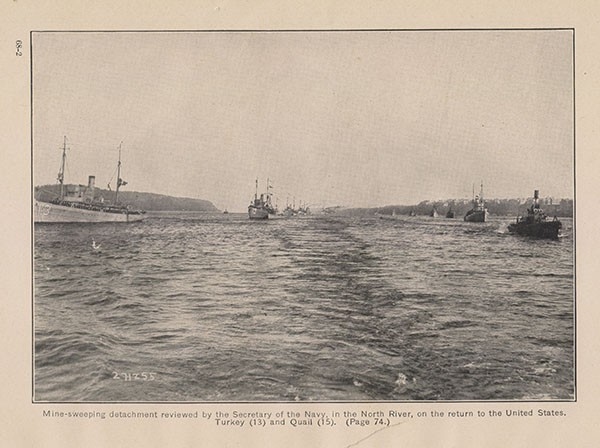 Minesweeping detachment reviewed by the Secretary of the Navy, in the North River, on the return to the United States. Turkey (13) and Quail (15. (Page 74.)