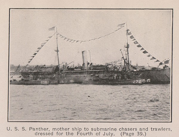 U. S. S. Panther, mother ship to submarine chasers and trawlers, dressed for the Fourth of July. (Page 39.)