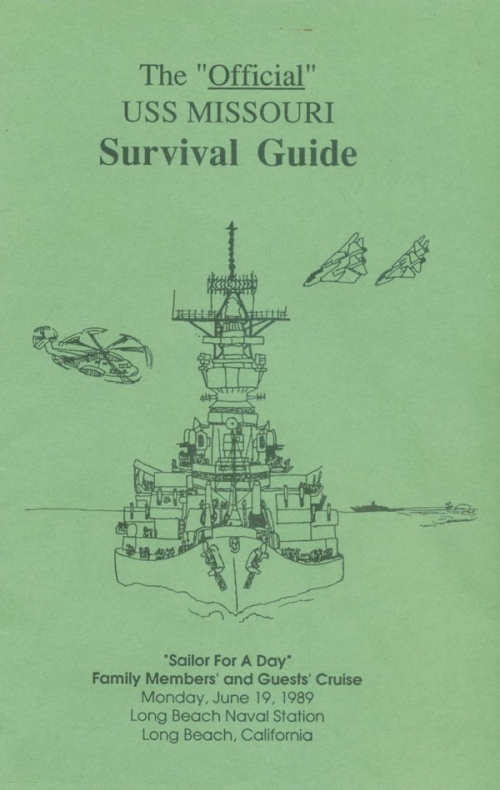 "Official ""Missouri"" Survival Guide cover. ""Sailor for a Day"" Family Members' and Guests' Cruise, Monday, June 19, 1989, Long Beach Naval Station, Long Beach, California."