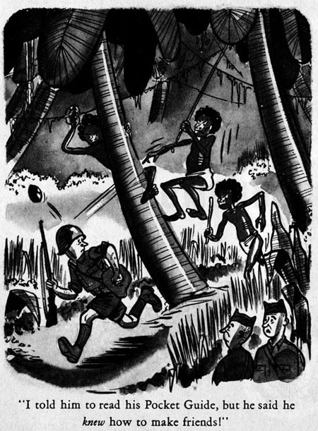 "Cartoon image - Military person running from natives - ""I told him to read his Pocket Guide, but he said he knew how to make friends!"""