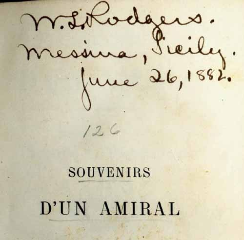 "Signature ""W. L. Rodgers. Messina, Italy. June 26, 1882"" on the half title page. of ""Souvenirs d'un Amiral."""