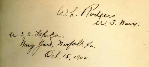 "With the signature of VADM ""W. L. Rodgers, U.S. Navy,  U.S.S. Topeka, Navy Yard, Norfolk, Va. Oct. 15, 1902."""