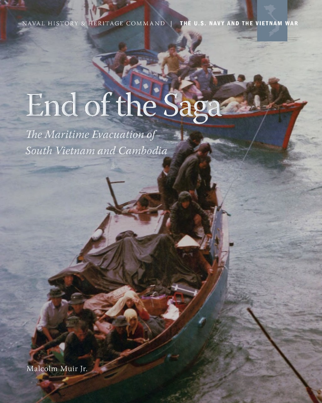 Book Cover of End of the Saga: The Maritime Evacuation of South Vietnam and Cambodia
