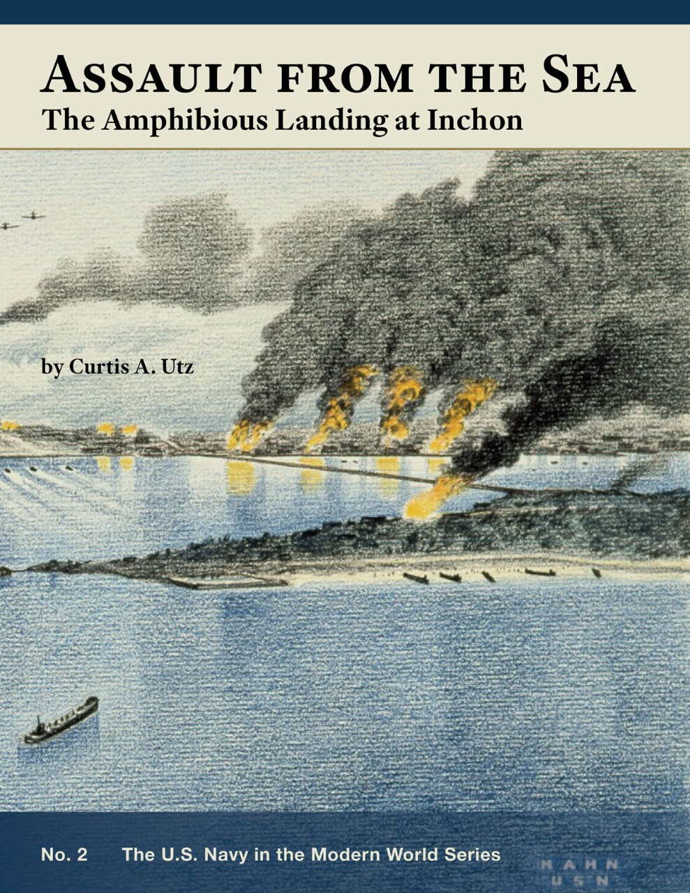 Assault from the Sea: The Amphibious Landing at Inchon